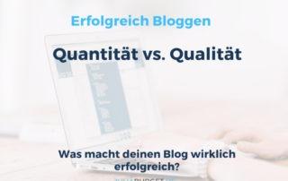 Quantität oder Qualität? Was macht deinen Blog erfolgreicher?