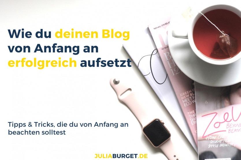 Wie du deinen Blog von Anfang an erfolgreich aufsetzt
