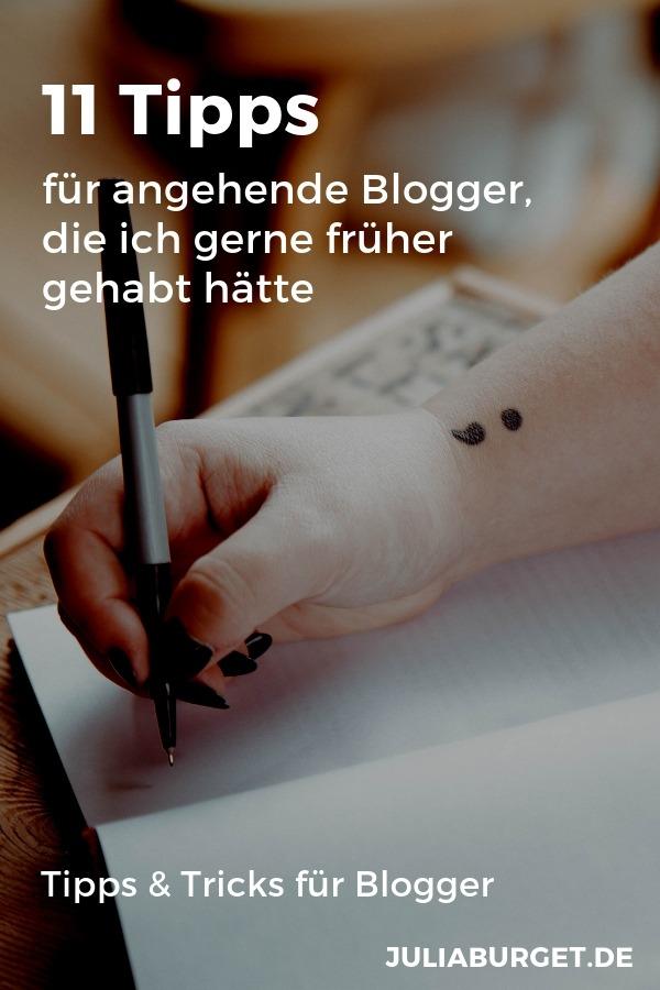 11 Tipps für Blogger, die ich gerne zu meinen Anfängen gekannt hätte. Tipps und Tricks für deinen erfolgreichen Start zum eigenen Blog. Hol dir hier zahlreiche Tipps für deinen eigenen Blog und erstelle einen erfolgreichen Blog. #bloggertipps #vomblogindieselbststaendigkeit #blogtipps #onlineunternehmen