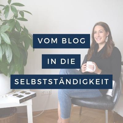 Vom Blog in die Selbstständigkeit
