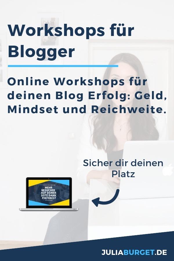 Blogger Workshops für deinen Erfolg. Mach dein Hobby zum Beruf und starte dein eigenes online Business, starte deinen eigenen Blog. Hier findest du online Workshops für mehr Reichweite, online Geld verdienen und dein Mindset für Erfolg. Ideal für Blog Anfänger und Fortgeschrittene, die ihren Blog auf ein neues Level heben möchten.  #blogtipps #bloggertipps #pinterest #pinterestmarketing